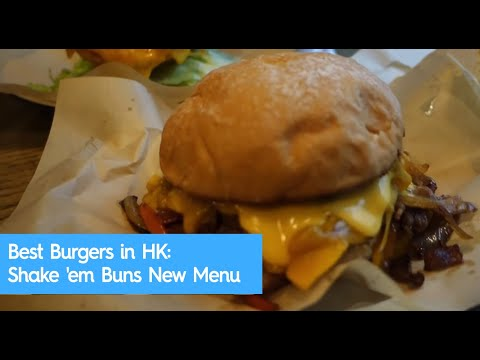 Best Burgers in HK: Shake 'em Buns New Menu