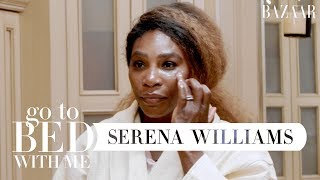 Serena Williams' Nighttime Skincare Routine | Go To Bed With Me | Harper's BAZAAR