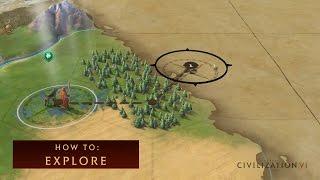 CIVILIZATION VI - How To Explore
