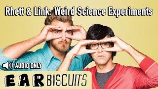 Rhett & Link: Weirdest Science Experiments (Apr 2015)