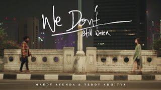 Maudy Ayunda & Teddy Adhitya - We Don't (Still Water) | Official Video Clip