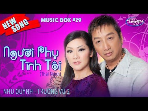 Như Quỳnh & Trường Vũ - Người Phụ Tình Tôi  | Music Box #29