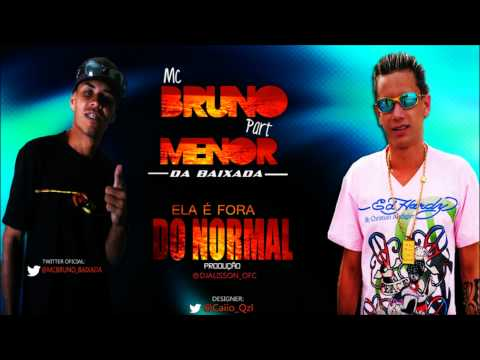 Baixar Mc Bruno Part. Mc Menor da Baixada - Ela é Fora do Normal ' ( Dj Alisson )