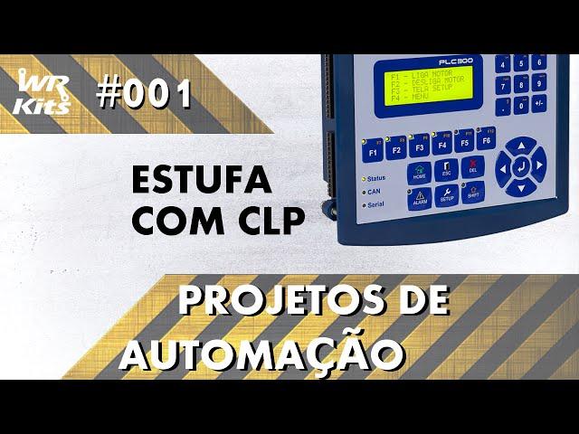 CONTROLE DE ESTUFA COM CLP | Projetos de Automação #001
