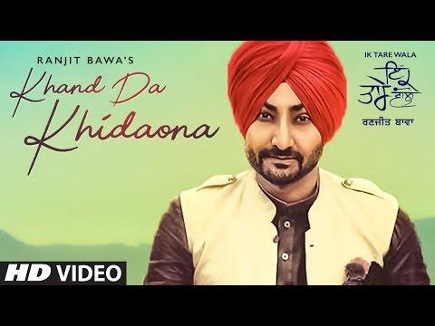 Khand Da Khidaona: Ranjit Bawa Ft Jassi Kaur (Full Song) Ik Tare Wala