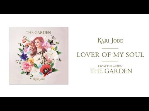 Lover of my soul - Kari Jobe