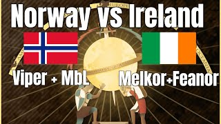 Norway vs Ireland | Viper + MbL vs Melkor + Feanor