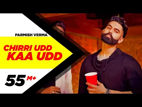 PARMISH VERMA - CHIRRI UDD KAA UDD (Official Video)