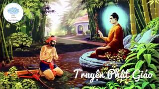 Những Câu Chuyện Phật Giáo Chọn Lọc Hay Nhất - Phần 1 - Chuyện Sống Hằng Ngày