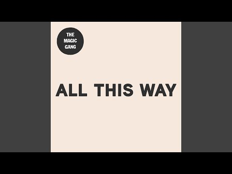 All This Way (2016 Version)