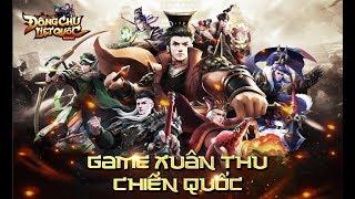 Trải Nghiệm Game Mobile Đông Chu Liệt Quốc - Thời Kỳ Xuân Thu Chiến Quốc