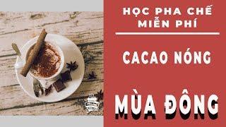 | Pha Chế Online | Cacao Nóng ( Đồ Uống Mùa Đông )