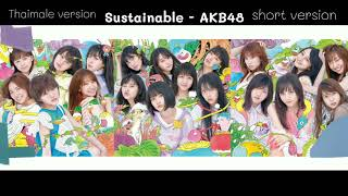 [Male/thaiver] Sustainable - AKB48 short version