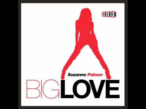 Suzanne Palmer -- Big Love (Tmc Remix)