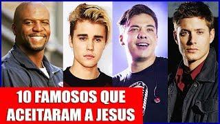 10 FAMOSOS QUE ACEITARAM JESUS E MUDARAM DE VIDA