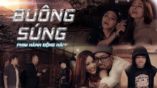 Phim Hài 2017 - Buông Súng ( Nhật Nguyệt Band, Hứa Minh Đạt, Tiến Luật, Thanh Tân, Hoàng Mèo )
