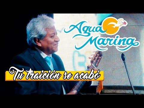 Agua Marina - Tu traición se acabó