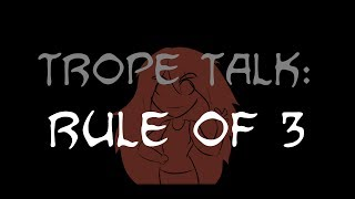 Trope Talk: Rule of 3