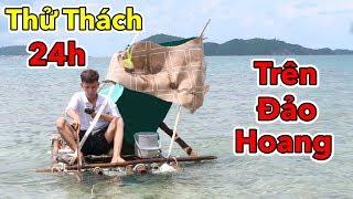 Lamtv - Thử Thách 24H Sống Trên Hoang Đảo Không Người | 24 Giờ Sống Trên Đảo Hoang