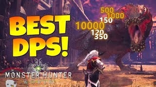 """Monster Hunter World - """"Highest DPS in The Game!""""...Look At All That Damage!!! - #MHW"""