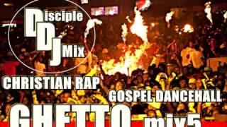 GHETTO MIX5 NOV 2015 @DISCIPLEDJ MIX CHRISTIAN RAP GOSPEL REGGAE DANCEHALL EDM R&P R&B HOU