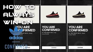 HOW TO ALWAYS GET YEEZYS ON ADIDAS CONFIRMED APP