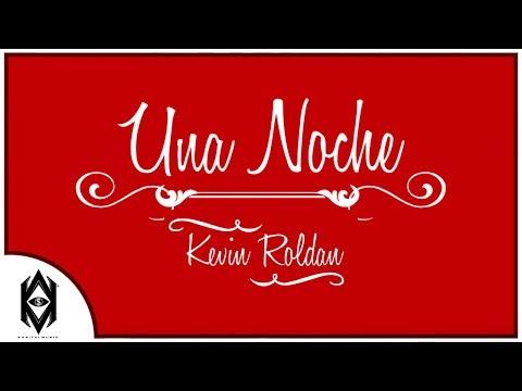 Una Noche - Kevin Roldán (Rich Kid)