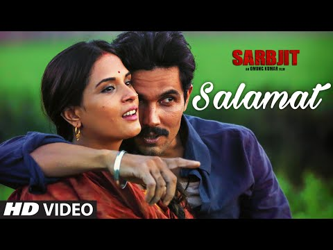 Salamat song from Sarabjit Movie - Randeep Hooda, Richa Chadda