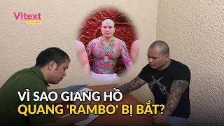 Vì sao giang hồ Quang Rambo bị bắt?