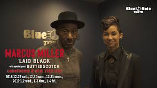 """MARCUS MILLER """"LAID BLACK""""  with special guest BUTTERSCOTCH @BLUE NOTE TOKYO (2018 12.29 sat.)"""