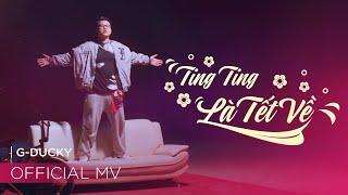 Ting Ting Là Tết Về - GDucky | Official MV