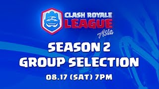 Clash Royale League Asia 2019 Season 2 - Group Selection