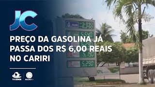 Preço da gasolina já passa dos R$ 6,00 reais no Cariri