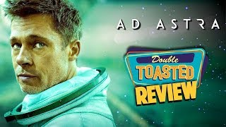 AD ASTRA MOVIE REVIEW - Double Toasted Reviews