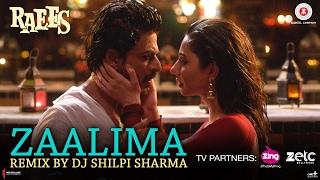 Zaalima Remix – DJ Shilpi Sharma Raees