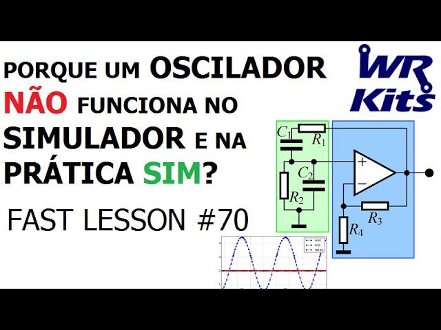 PORQUE UM OSCILADOR NÃO FUNCIONA NO SIMULADOR | Fast Lesson #70