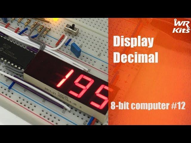 DISPLAY DECIMAL | 8-bit Computer #12