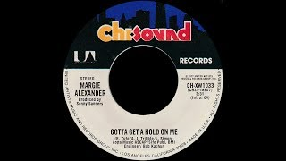 Margie Alexander ~ Gotta Get A Hold On Me 1977 Funky Purrfection Version