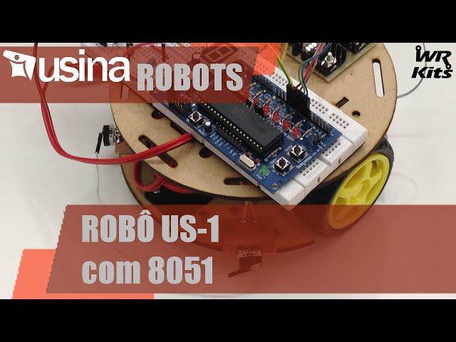 ROBÔ US-1 COM 8051 | Usina Robots #014