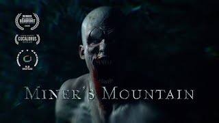Miner's Mountain | Award Winning Short Horror Film