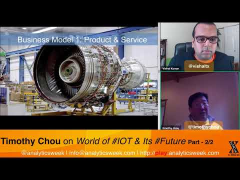 @TimothyChou on World of #IOT & Its #Future Part 2 #FutureOfData #Podcast