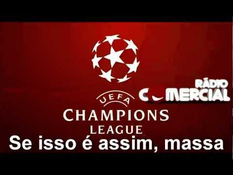 Baixar O Verdadeiro hino das Ligas dos Campeões (Rádio Comercial)