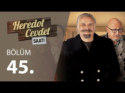 Heredot Cevdet Saati (45.Bölüm YENİ) | 5 Haziran 720p Full HD Tek Parça İzle
