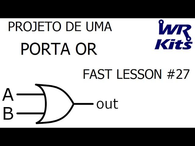 PROJETO DE UMA PORTA OR | Fast Lesson #27