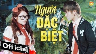 Người Đặc Biệt - Trương Linh Đan [MV OFFICIAL] | Nhạc Phim Yêu Anh Theo Cách Của Em
