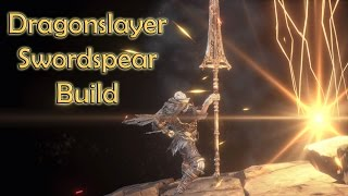Dragonslayer Swordspear PvP Build - Dark Souls 3 - SL120 Series