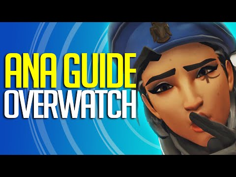 "Overwatch - Ana Guide "" Complete Hero Breakdown"""