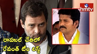 T-TDP Leader Revanth Reddy Team List in Rahul Gandhi Hands..
