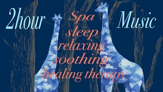 Relaxing Music , Sleep, Soothing Music, Healing Therapy, Spa 2hour for Stress Relief 瑜伽音樂 睡覺音樂 心靈音樂