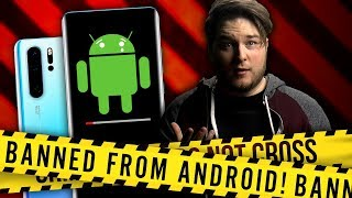 HUAWEI IS SCREWED! Banned from Android & Google apps (explained)